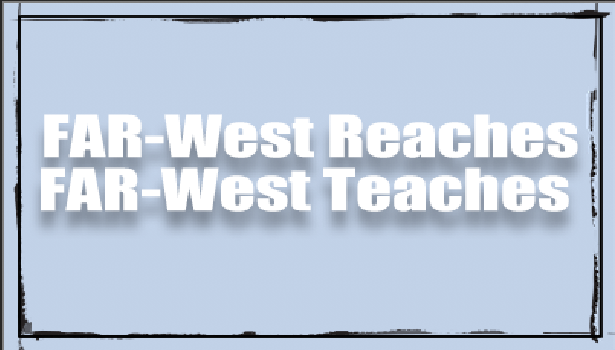 FAR-West Reached and Teaches