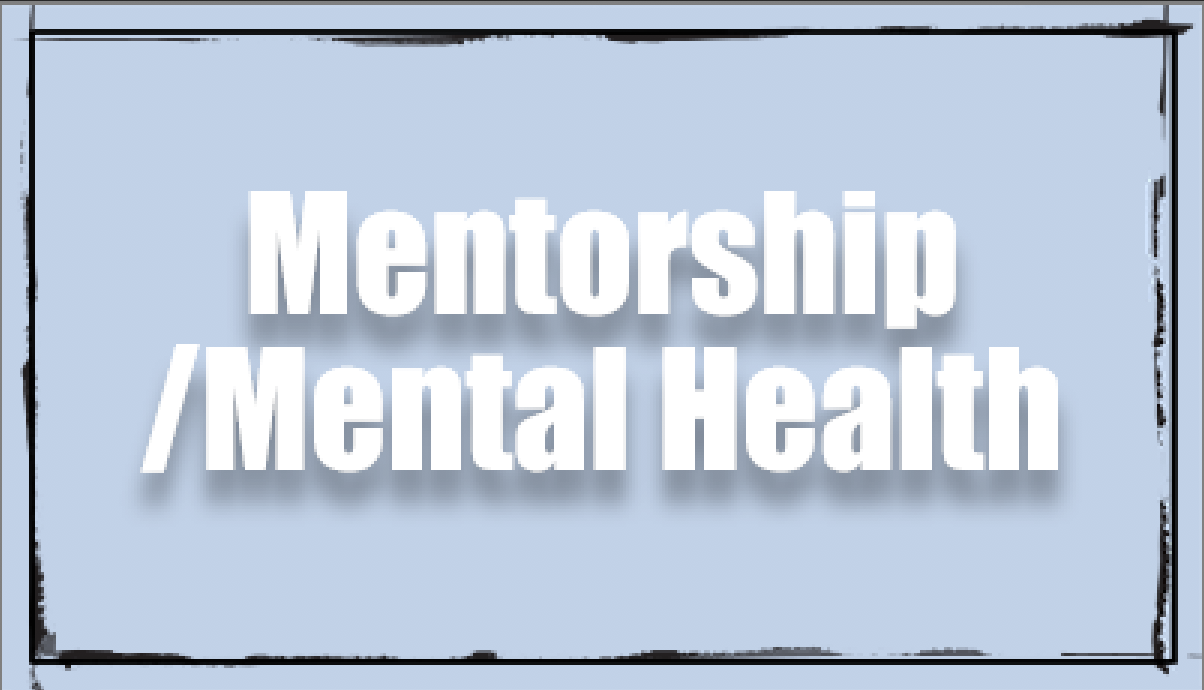 FAR-West Mentorship and Mental Health Resources