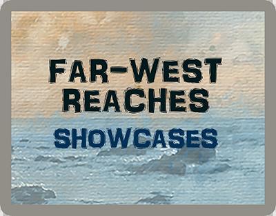 FAR West Reaches - showcases