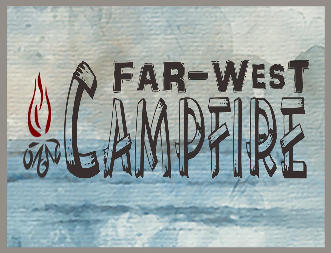 FAR-West Campfire